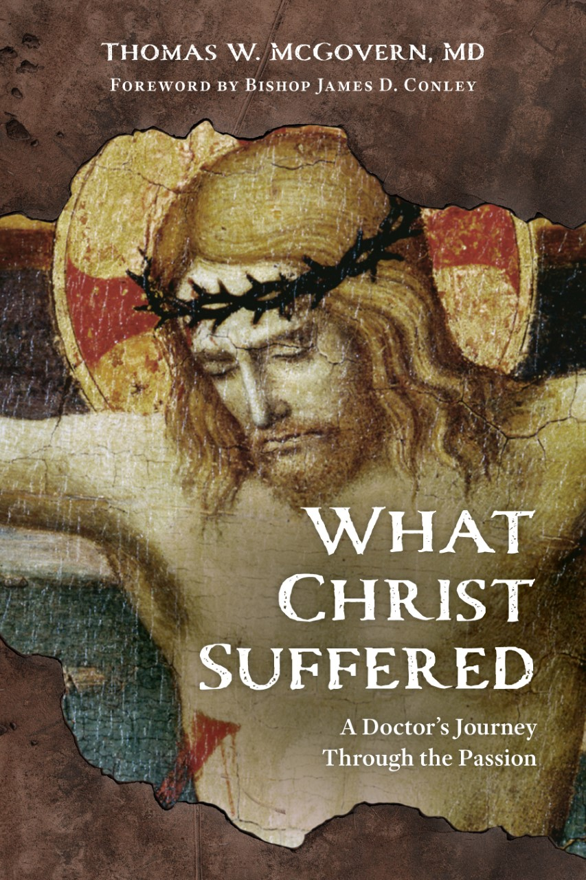 WATCH LIVE – Dr. Tom McGovern on What Christ Suffered